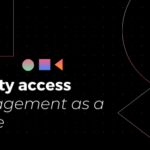 Identity Access Management as a Service – What is IAMaaS?