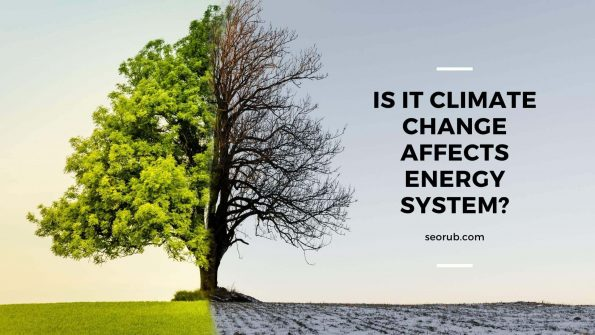 Is it climate change affects energy system