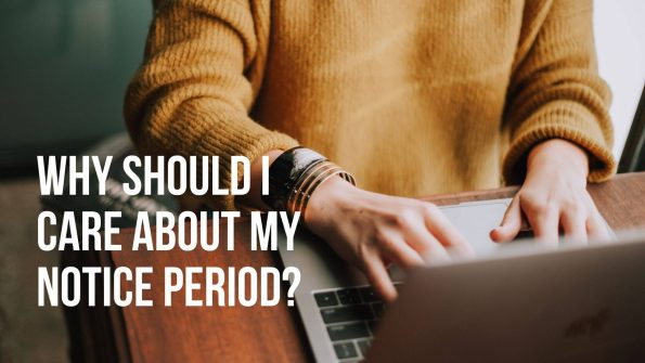 Why should I care about my notice period