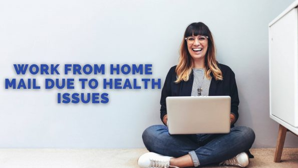 Work from home mail due to health issues