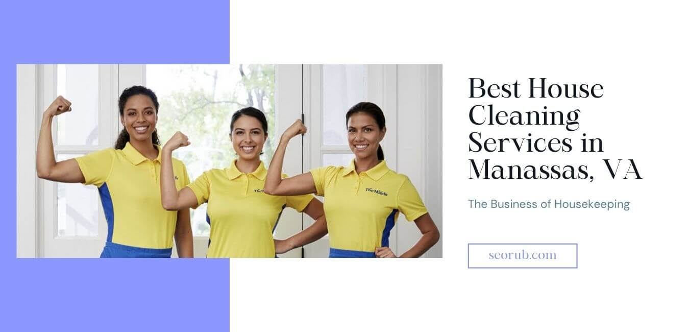 Best House Cleaning Services in Manassas, VA