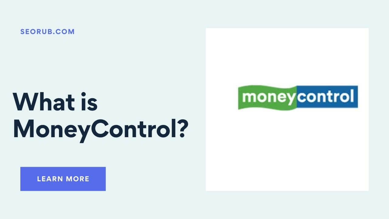 How and What Things To Know About MoneyControl   Approach & Examples To Use MoneyControl